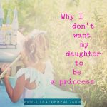 Why I don't want my daughter to be a princess