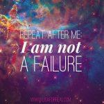 Why I am no longer a failure