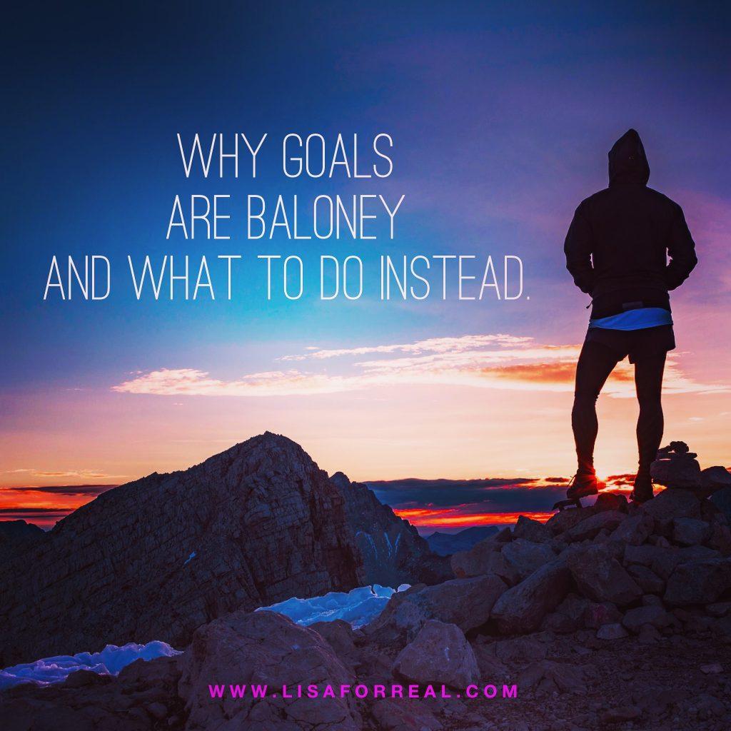 Goals are Baloney