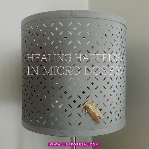 healing micro doses
